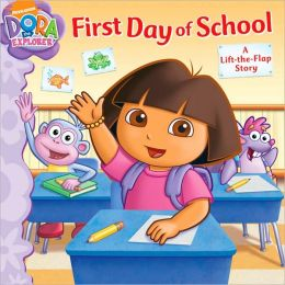 First Day of School: A Lift-the-Flap Story (Dora the Explorer Series)