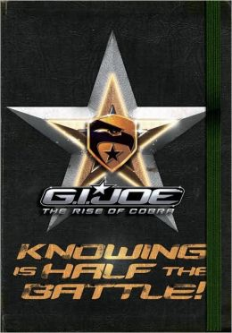 G.I. Joe: The Rise of Cobra: Knowing Is Half the Battle!: A Survival Handbook (G.I. JOE Movie Series)
