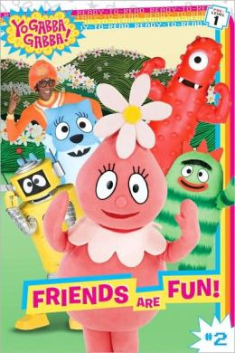 Friends Are Fun! (Yo Gabba Gabba! Series)