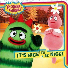 It's Nice to Be Nice! (Yo Gabba Gabba! Series)