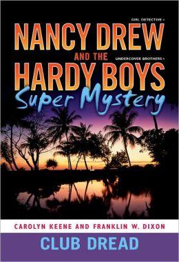Club Dread (Nancy Drew & the Hardy Boys Super Mystery Series)