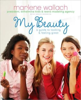 My Beauty: A Guide to Looking & Feeling Great
