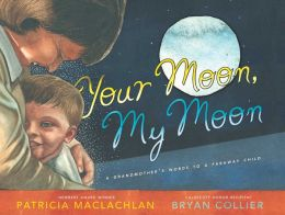 Your Moon, My Moon: A Grandmother's Words to a Faraway Child