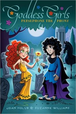 Persephone the Phony (Goddess Girls Series #2)