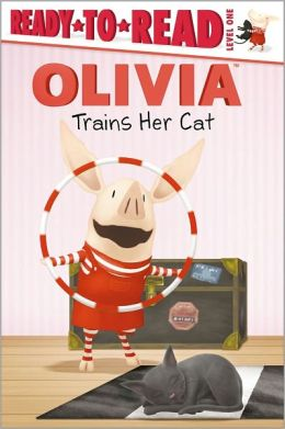Olivia Trains Her Cat (Ready-to-Read Series Level 1)