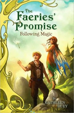 Following Magic (The Faeries' Promsise Series #2)
