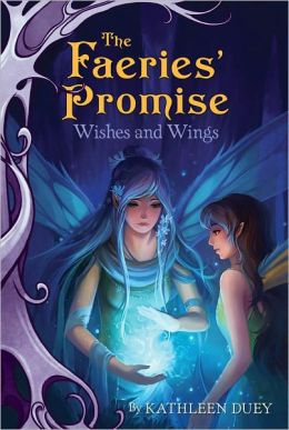 Wishes and Wings (Faeries' Promise Series)