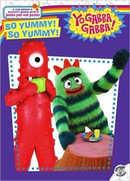 So Yummy! So Yummy! (Yo Gabba Gabba! Series)