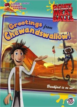 Cloudy with a Chance of Meatballs: Greetings from Chewandswallow!