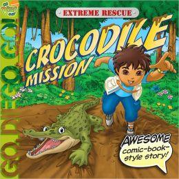 Crocodile Mission (Go, Diego, Go! Series)