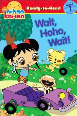 Wait, Hoho, Wait! (Ni Hao Kai-Lan Ready-to-Read Series Level 1)