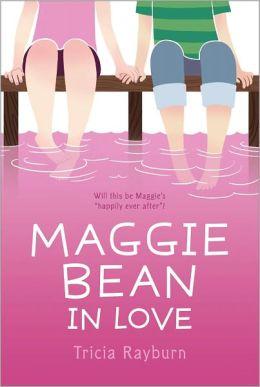 Maggie Bean in Love (Maggie Bean Series #3)