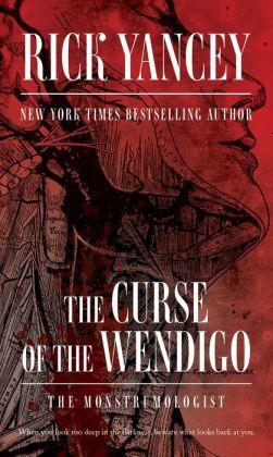 The Curse of the Wendigo (Monstrumologist Series #2)