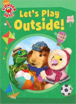 Let's Play Outside! (Wonder Pets! Series)