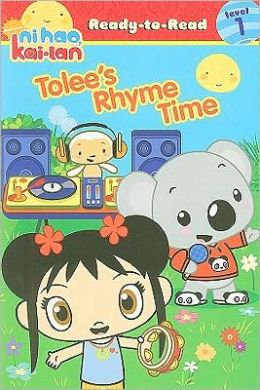 Ni Hao Kai-Lan: Tolee's Rhyme Time (Ready-to-Read Series Level 1)