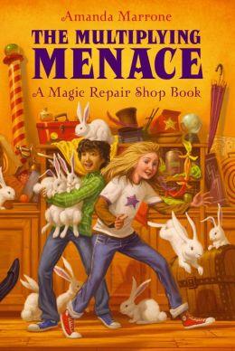 The Multiplying Menace (Magic Repair Shop Series #1)