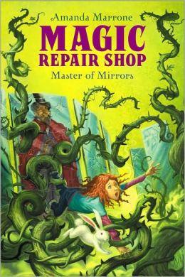 Master of Mirrors (Magic Repair Shop Series #3)