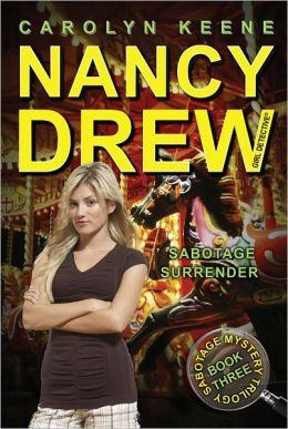 Sabotage Surrender (Nancy Drew Girl Detective Series: Sabotage Mystery Series #3)