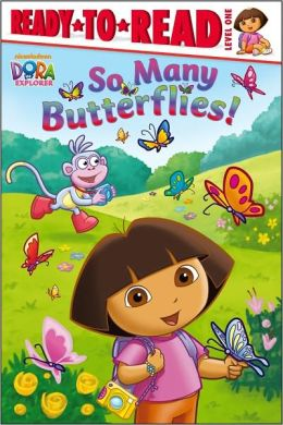 So Many Butterflies! (Dora the Explorer Ready-to-Read Series)