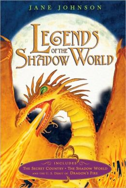Legends of the Shadow World: The Secret Country/The Shadow World/ Dragon's Fire (Eidolon Chronicles Series)