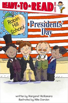 Presidents' Day (Robin Hill School Ready-to-Read Series)