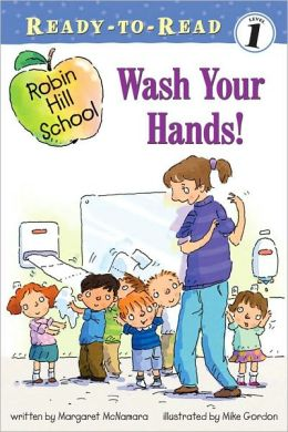 Wash Your Hands! (Robin Hill School Ready-to-Read Series)