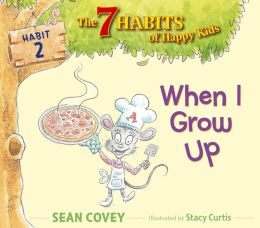 When I Grow Up (7 Habits of Healthy Kids Series #2)