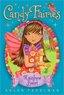 Rainbow Swirl (Candy Fairies Series #2)