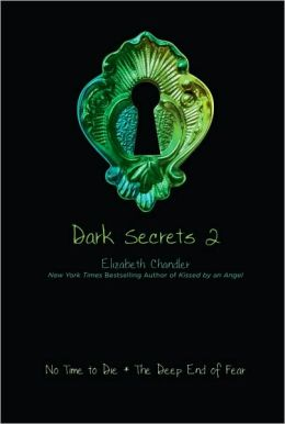 Dark Secrets 2: No Time to Die and The Deep End of Fear (Dark Secrets Series)