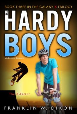 The X-Factor: Book Three in the Galaxy X Trilogy (Hardy Boys Undercover Brothers Series #30)
