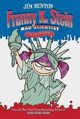 The Frandidate (Franny K. Stein, Mad Scientist Series #7)