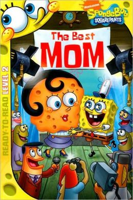 The Best Mom (SpongeBob SquarePants Ready-to-Read Series)