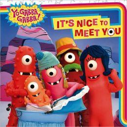 It's Nice to Meet You (Yo Gabba Gabba! Series)