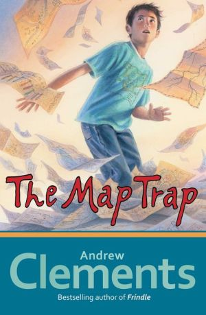 The Map Trap (Clements Middle Grade Novel #2)