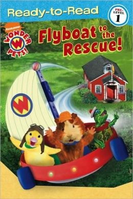 Flyboat to the Rescue! (Wonder Pets! Ready-to-Read Series)