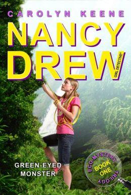 Green-Eyed Monster (Nancy Drew Girl Detective: Eco Mystery Series #1)
