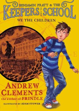We the Children (Benjamin Pratt and the Keepers of the School Series #1)