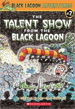 The Talent Show from the Black Lagoon (Black Lagoon Adventures Series #2) (Turtleback School & Library Binding Edition)