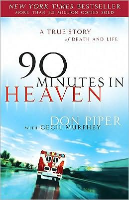 90 Minutes in Heaven: A True Story of Death and Life (Turtleback School & Library Binding Edition)