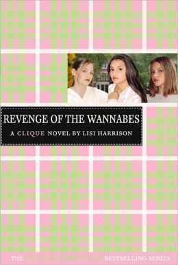 Revenge of the Wannabes (Clique Series #3) (Turtleback School & Library Binding Edition)