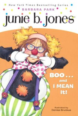 Junie B., First Grader: Boo...and I MEAN It! (Turtleback School & Library Binding Edition)