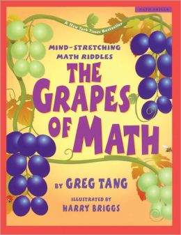 The Grapes Of Math: Mind-Stretching Math Riddles (Turtleback School & Library Binding Edition)