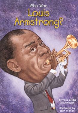 Who Was Louis Armstrong? (Turtleback School & Library Binding Edition)