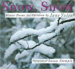 Snow, Snow: Winter Poems for Children