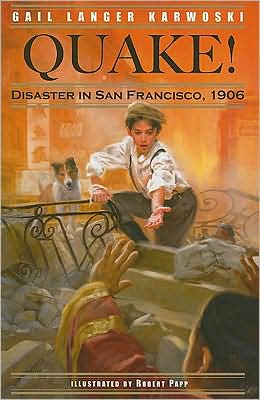 Quake!: Disaster in San Francisco, 1906