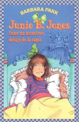 Junie B. Jones tiene un monstruo debajo de la cama: (Spanish language edition of Junie B. Jones Has a Monster Under the Bed) (Spanish Edition) Barbara Park