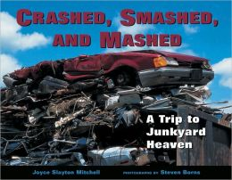 Crashed, Smashed, and Mashed: A Trip to Junkyard Heaven