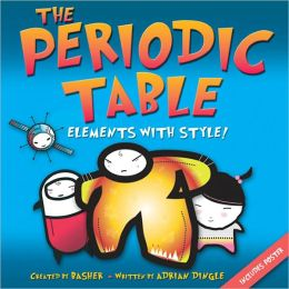 The Periodic Table: Elements with Style! (Turtleback School & Library Binding Edition)