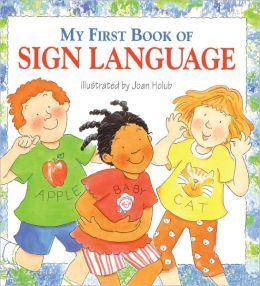 My First Book Of Sign Language (Turtleback School & Library Binding Edition)
