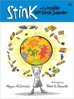 Stink and the Incredible Super-Galactic Jawbreaker (Stink Series #2)
